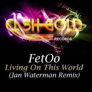 FetOo - Living In This World (Jan Waterman remix)
